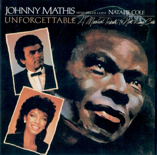 1983 Johnny Mathis With Special Guest Natalie Cole Unforgettable A Musical Tribute To Nat King Cole